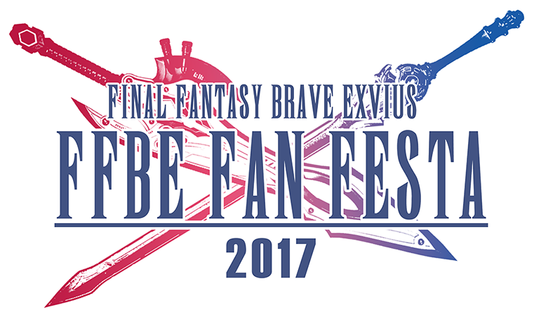 FINAL FANTASY BRAVE EXVIUS FAN FESTA 2017
